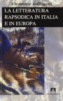 La letteratura rapsodica in Italia e in Europa - Galligani Clemente