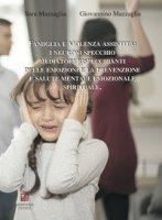 Famiglia e violenza assistita: i neuroni specchio mediatori rispecchianti delle emozioni e la prevenzione e salute mentale emozionale spirituale - Mazzaglia Sara, Mazzaglia Giovannino