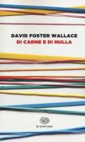 Di carne e di nulla - Wallace David Foster