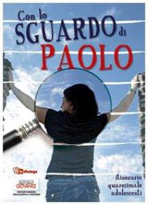 Copertina di 'Con lo sguardo di Paolo. Itinerario quaresimale adolescenti'