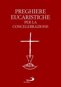 Copertina di 'Preghiere eucaristiche per la concelebrazione'