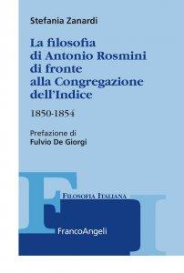 Copertina di 'La filosofia di Antonio Rosmini di fronte alla Congregazione dell'Indice 1850-1854'