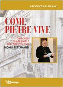 Copertina di 'Come pietre vive. Catechesi quaresimale dell'Arcivescovo Dionigi Tettamanzi'