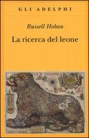 La ricerca del leone - Hoban Russell