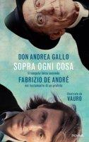 Sopra ogni cosa - Andrea Gallo, Vauro Senesi
