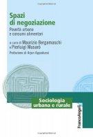 Spazi di negoziazione. Povertà urbana e consumi alimentari