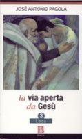 La via aperta da Gesù - 3