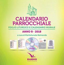 Copertina di 'Calendario parrocchiale. Anno B 2018 Foglio liturgico e calendario murale'