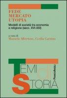 Fede, mercato, utopia. Modelli di società tra economia e religione (XVI-XXI)