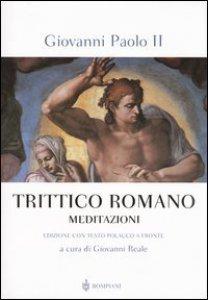 Copertina di 'Trittico Romano. Meditazioni. Testo polacco a fronte'
