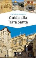 Guida alla Terra Santa - Ivana Bagini, Francesco Giulietti