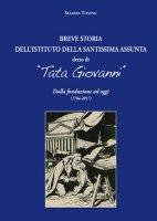 """Breve storia dell'Istituto della Santissima Assunta detto di """"Tata Giovanni"""" - Tonino Sciarra"""