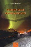 L' enigma delle pagine mancanti - Pichi Umberto