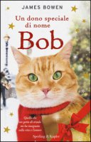 Un dono speciale di nome Bob - Bowen James