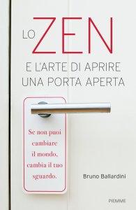 Copertina di 'Lo zen e l'arte di aprire una porta aperta'