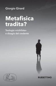 Copertina di 'Metafisica tradita?'