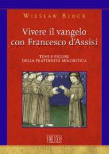 Copertina di 'Vivere il vangelo con Francesco D'Assisi'