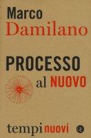 Processo al nuovo - Damilano Marco