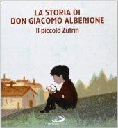 La storia di Don Giacomo Alberione - Suore Apostoline, illustrazioni di Davide Bonazzi