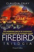 Firebird. La trilogia - Gray Claudia