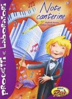 Note canterine. Con CD - Benetti Raffaella, Crivellente Giuliano