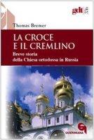 La Croce e il Cremlino - Thomas Bremer