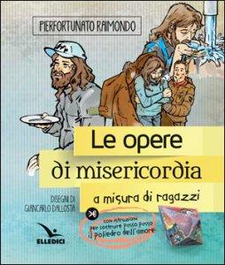 Copertina di 'Le opere di misericordia a misura di ragazzi'