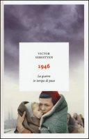 1946. La guerra in tempo di pace - Sebestyen Victor