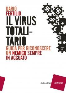 Copertina di 'Il virus totalitario'