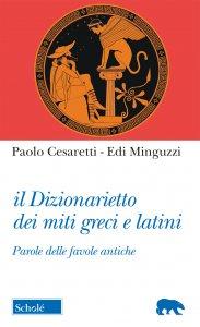 Copertina di 'Il dizionarietto dei miti greci e latini'