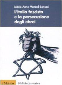 Copertina di 'L' Italia fascista e la persecuzione degli ebrei'