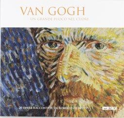 Copertina di 'Van Gogh. Un grande fuoco nel cuore. Ediz. illustrata'