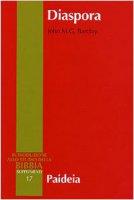 Diaspora. I giudei nella diaspora mediterranea da Alessandro a Traiano (323 a. C.-117 d. C.) - Barclay John M.