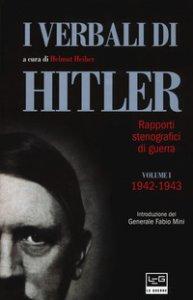 Copertina di 'I verbali di Hitler. Rapporti stenografici di guerra'