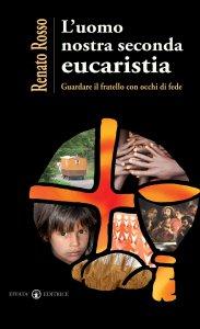 Copertina di 'L'uomo nostra seconda eucaristia'