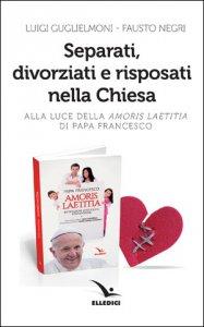 Copertina di 'Separati, divorziati e risposati nella Chiesa'