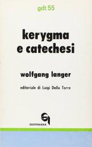 Copertina di 'Kérigma e catechesi. Nuovi fondamenti teologici e didattici dell'insegnamento biblico (gdt 055)'