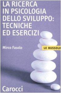 Copertina di 'La ricerca in psicologia dello sviluppo: tecniche ed esercizi'