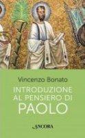 Introduzione al pensiero di Paolo - Bonato Vincenzo