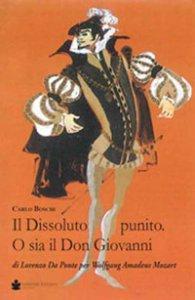Copertina di 'Il dissoluto punito. O sia il don Giovanni. Di Lorenzo Da Ponte per Wolfang Amadeus Mozart'