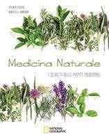 Medicina naturale. I segreti delle piante medicinali - Foster Steven, Johnson Rebecca L.