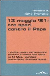 Copertina di '13 maggio '81: tre spari contro il Papa'