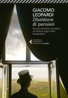Zibaldone di pensieri. Nuova edizione tematica condotta sugli Indici leopardiani - Leopardi Giacomo