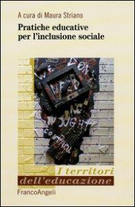 Copertina di 'Pratiche educative per l'inclusione sociale'