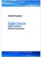 Sulle tracce dell'altro - Antonio Trupiano