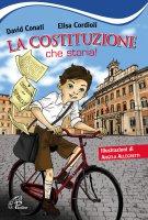 La costituzione che storia - David Conati , Elisa Cordioli