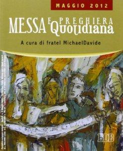 Copertina di 'Messa quotidiana. Riflessioni di fratel Michael Davide. Maggio 2012'