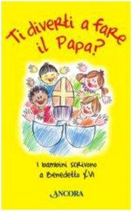 Copertina di 'Ti diverti a fare il Papa?'