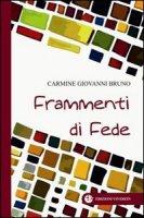 Frammenti di Fede. - Carmine Giovanni Bruno