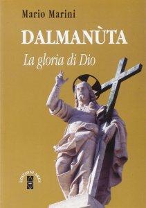 Copertina di 'Dalmanuta. La gloria di Dio'